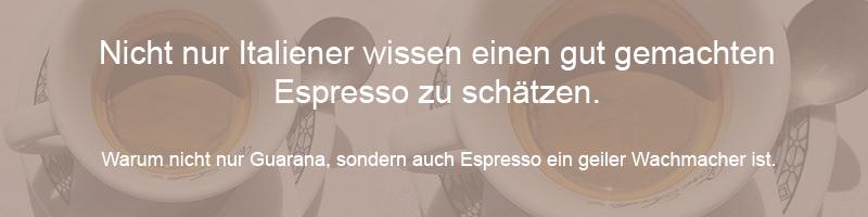 Nicht nur Italiener wissen einen geilen Espresso zu schätzen